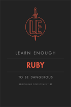 Learn Enough Ruby to Be Dangerous